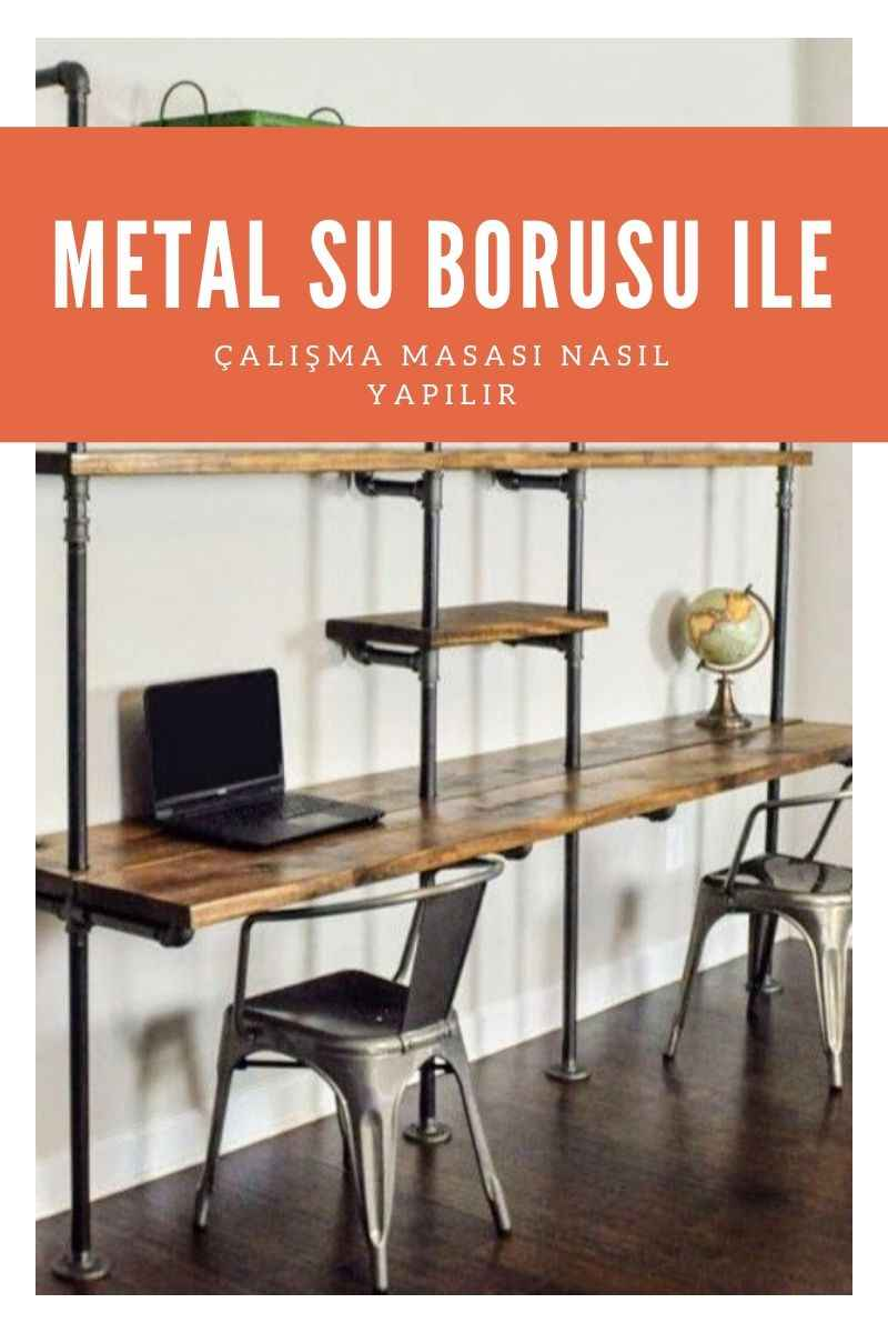 metal su borusu ile çalışma masası